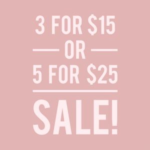 SALE 5 items for $25 3 items for $15 Shop Now!